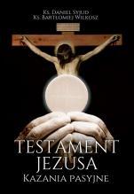Testament Jezusa Kazania pasyjne - Kazania pasyjne, ks. Daniel Syjud, ks. Bartłomiej Wilkosz
