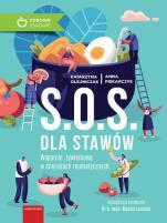 S.O.S dla stawów - Wsparcie żywieniowe w chorobach reumatycznych, Katarzyna Olejniczak, Anna Piekarczyk