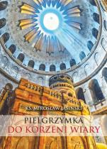Pielgrzymka do korzeni wiary - Mały przewodnik po Ziemi Świętej , ks. Mirosław Jasinski
