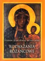 Rozważania różańcowe kard. Stefan Wyszyński  - , kard. Stefan Wyszyński