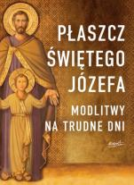 Płaszcz Świętego Józefa - Modlitwy na trudne dni, Tarcisio Stramare OSJ, ks. Giuseppe Brioschi SDB