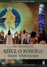 Rzecz o Kościele. Dzieje Apostolskie - , abp Grzegorz Ryś