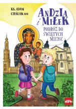 Andzia i Miłek. Podróż do świętych miejsc - , ks. Adam Cieślak