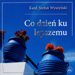 Co dzień ku lepszemu - , kard. Stefan Wyszyński