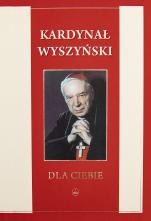 Dla Ciebie kard. Stefan Wyszyński  - , kard. Stefan Wyszyński