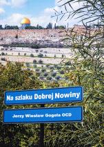 Na szlaku Dobrej Nowiny - , Jerzy Wiesław Gogola OCD
