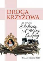 Droga krzyżowa ze św. Elżbietą od Trójcy Świętej - , Tomasz Kozioł OCD