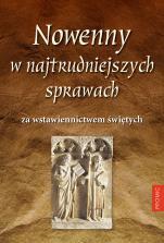 Nowenny w najtrudniejszych sprawach za wstawiennictwem świętych - , oprac. Bogna Paszkiewicz, Krzysztof Kurek