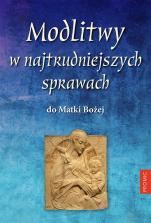 Modlitwy w najtrudniejszych sprawach do Matki Bożej - , oprac. Bogna Paszkiewicz, Krzysztof Kurek