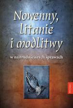 Nowenny, litanie i modlitwy w najtrudniejszych sprawach - , oprac. Bogna Paszkiewicz, Krzysztof Kurek