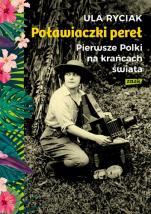 Poławiaczki pereł Pierwsze Polki na krańcach świata - Pierwsze Polki na krańcach świata, Ula Ryciak