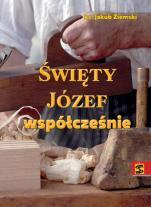 Święty Józef współcześnie - , ks. Jakub Ziemski