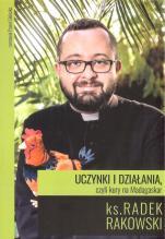 Uczynki i działania, czyli kury na Madagaskar - , ks. Radek Rakowski, Paweł Cieliczko