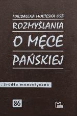 Rozmyślania o Męce Pańskiej - , Magdalena Mortęska OSB