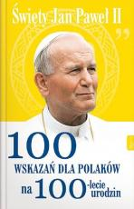 100 wskazań dla Polaków na 100-lecie urodzin - , Jan Paweł II