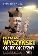 Prymas Wyszyński. Ojciec Ojczyzny - Biografia, Czesław Ryszka