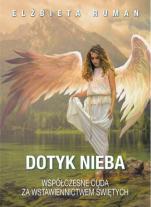 Dotyk nieba Współczesne cuda za wstawiennictwem świętych - Współczesne cuda za wstawiennictwem świętych, Elżbieta Ruman
