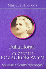 O życiu pozagrobowym / Fronda - Spotkania z duszami czyśćcowymi, Fulla Horak