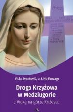 Droga Krzyżowa w Medziugorie  - z Vicką na górze Križevac, Vicka Ivanković, o. Livio Fanzaga