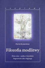 Filozofia modlitwy  - Homo orans – analiza w kontekście biegunowości aktu religijnego, Piotr Klimowski
