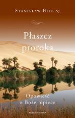 Płaszcz proroka - Opowieść o Bożej opiece, Stanisław Biel SJ