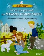 Mój zeszyt na rok przygotowań do Pierwszej Komunii Świętej - Modlitwy, kolorowanki, wycinanki, quizy, Camille Pierre