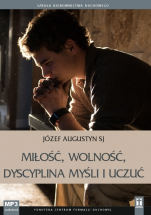 Miłość, wolność, dyscyplina myśli i uczuć  - , Józef Augustyn SJ