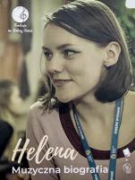 Helena. Muzyczna biografia - ,