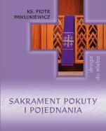 Sakrament pokuty i pojednania Droga do nieba - , ks. Piotr Pawlukiewicz