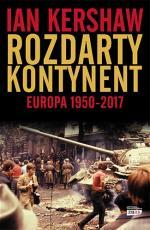 Rozdarty kontynent Europa 1950-2017 - Europa 1950-2017, Ian Kershaw