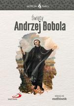 Święty Andrzej Bobola Skuteczni święci  - , Ewelina Michniowska-Addario