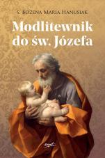 Modlitewnik do św. Józefa / Esprit - , s. Bożena Maria Hanusiak