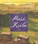 Pieśń Króla Max Lucado - , Max Lucado