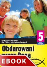 Obdarowani przez Boga  - Podręcznik do klasy V szkoły podstawowej, red. Zbigniew Marek SJ