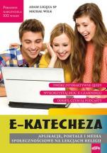E-katecheza  - Aplikacje, portale i media społecznościowe na lekcjach religii, Adam Ligęza SP, Michał Wilk