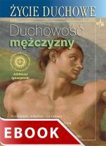Życie Duchowe nr 47/2006 (Lato) - Duchowość mężczyzny, Józef Augustyn SJ (red.)