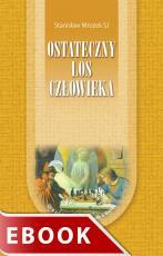 Ostateczny los człowieka - , Stanisław Mrozek SJ