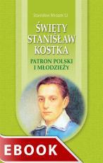 Święty Stanisław Kostka - Patron Polski i młodzieży, Stanisław Mrozek SJ