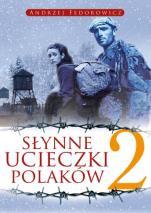 Słynne ucieczki Polaków 2 - , Andrzej Fedorowicz