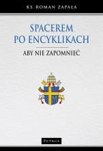 Spacerem po encyklikach Aby nie zapomnieć - Aby nie zapomnieć, ks. Roman Zapała