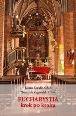 Eucharystia krok po kroku / Homo Dei - Przewodnik po obrzędach Mszy świętej, Janusz Serafin CSsR, Wojciech Zagrodzki CSsR