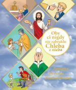 Oby ci nigdy nie zabrakło Chleba z nieba - Pamiątka Pierwszej Komunii Świętej,