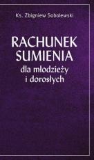 Rachunek sumienia dla młodzieży i dorosłych - , ks. Zbigniew Sobolewski