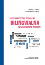 Specjalistyczna edukacja bilingwalna w szkolnictwie wyższym - , Agnieszka Cierpich, Bożena Sieradzka-Baziur