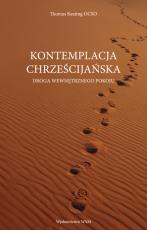 Kontemplacja chrześcijańska Droga wewnętrznego pokoju - Droga wewnętrznego pokoju, Thomas Keating OCSO