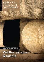 Wielkie pytania Kościoła - Zeszyty Formacji Duchowej Wiosna 87/2020, abp Grzegorz Ryś