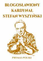 Błogosławiony Kardynał Stefan Wyszyński / Arti - , Marcin Kuźma