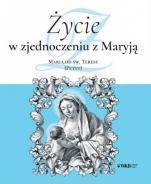 Życie w zjednoczeniu z Maryją  - , Maria od św. Teresy (Petyt)