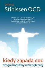 Kiedy zapada noc Droga modlitwy wewnętrznej - Droga modlitwy wewnętrznej, Wilfrid Stinissen OCD