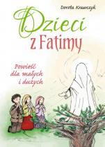 Dzieci z Fatimy Powieść dla małych i dużych - Powieść dla małych i dużych, Dorota Krawczyk